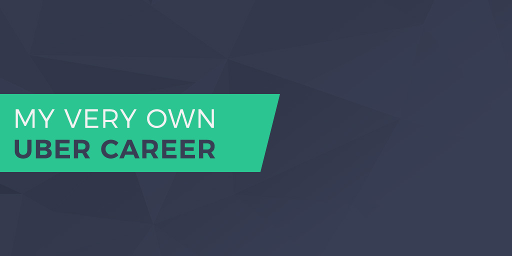 My Uber Career Journey!
